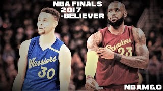 Nba Finals 2017 Preview -Believer