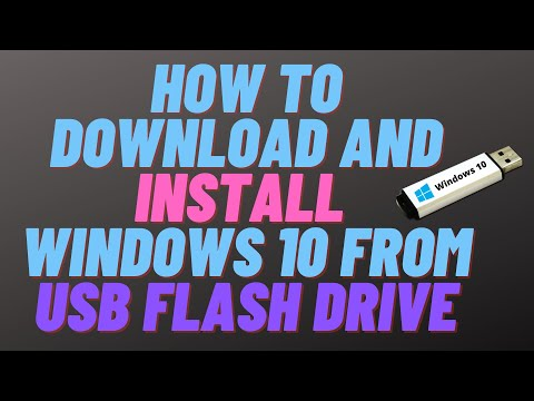 How To Download And Install Windows 10 From USB Flash Drive