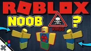 ROBLOX NOOB VIRUS ?