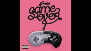 """Pries - """"Game Over"""" OFFICIAL VERSION"""