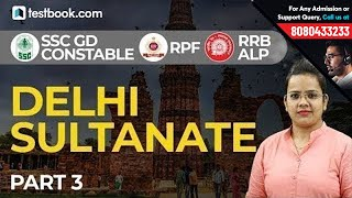 RRB ALP CBT 2 | SSC GD 2018 | RPF | Delhi Sultanate Part - 3 | GS with Shefali Ma'am