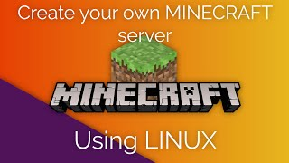 How to create your own Minecraft server using Linux