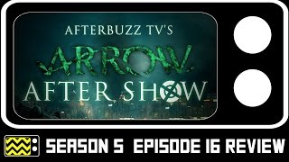Arrow Season 5 Episode 16 Review & After Show | AfterBuzz TV