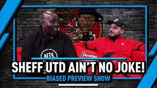 Sheffield Utd Aint No Joke & Can Man U Stop Liverpool? | Biased Preview Show Ft Troopz