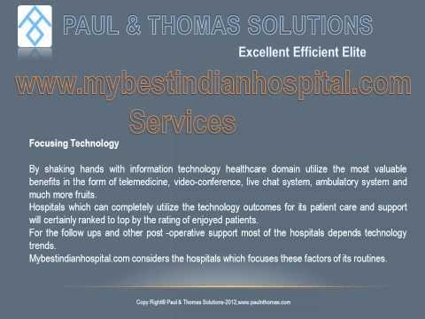 Paul & Thomas Solutions Pvt Ltd Chennai,Medical Tourism ,www.mybestindianhospital.com
