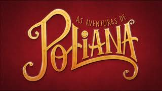 As Aventuras de Poliana (Soundtrack) - Jogo do Contente (Completo)