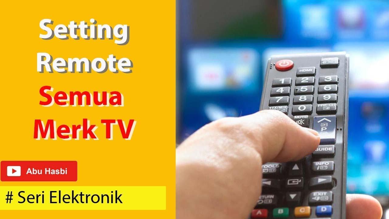 Daftar Kode Remot Tv Lengkap Semua Merk Televisi Cara Setting Remote Universal Servicesparepart