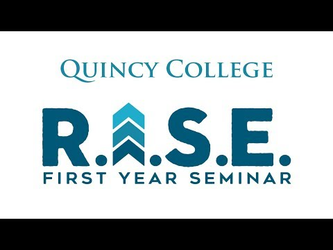 R.I.S.E. First Year Seminar at Quincy College