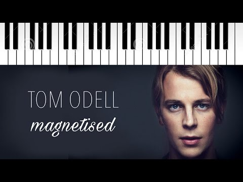 Tom Odell | Magnetised | Piano Cover