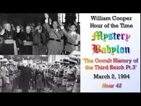 William Cooper - Mystery Babylon  #42: The Occult History of the Third Reich Pt 3/3