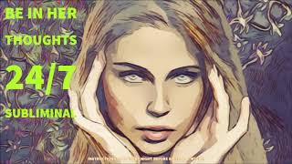 Be In Her Thoughts 24/7  - Subliminal Messages Audio
