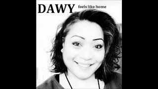 DAWY Feels like home