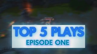 Strife - Top 5 Plays - Episode One