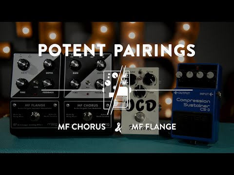 Potent Pairings: MF Chorus & MF Flange