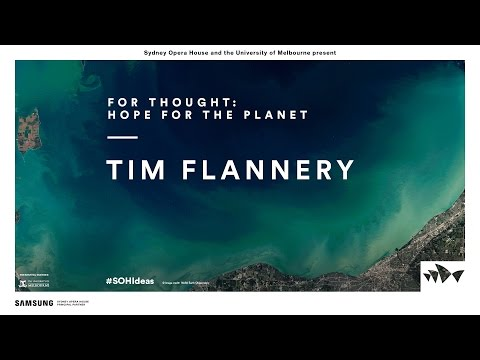 Tim Flannery - For Thought: Hope for the Planet