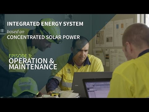 Integrated Energy System based on CSP - Episode 3 - Operation and Maintenance
