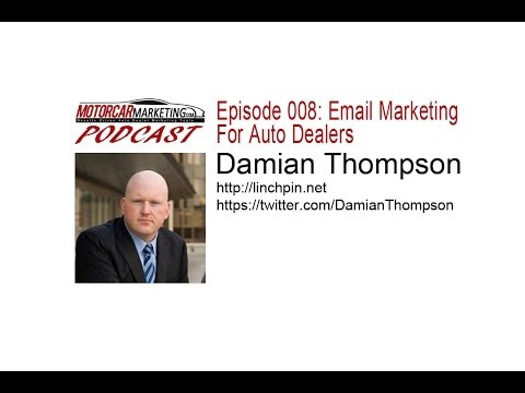 MM Podcast Episode 008: Email Marketing For Auto Dealers With Damian Thompson
