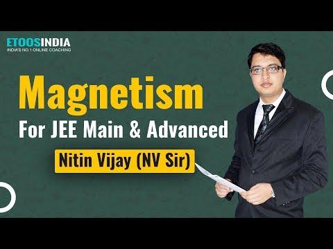 Magnetism by Nitin Vijay (NV) Sir (ETOOSINDIA.COM)