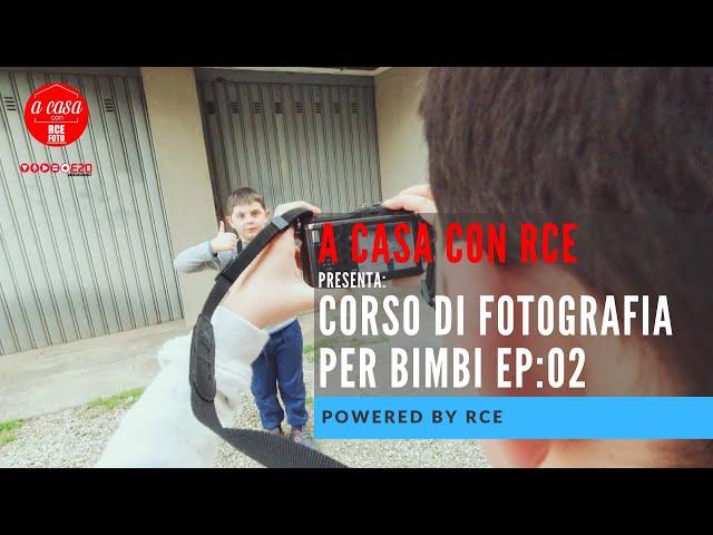 RESTO A CASA RCE - Corso di Fotografia per Bimbi ep: 02