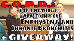 C.O.P.D. Top 3 Natural Ways to Improve Emphysema and Chronic Bronchitis +Giveaway