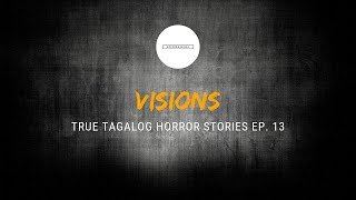Scare Fest #13: Visions (True Tagalog Horror Stories)