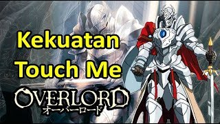 Seberapa Kuat Touch Me? | Power Touch Me OVERLORD