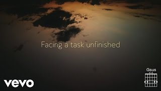 Keith & Kristyn Getty - Facing A Task Unfinished (Lyric Video)