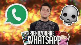 FRIENDZONARE SU WHATSAPP #2 🚫🙅🏻