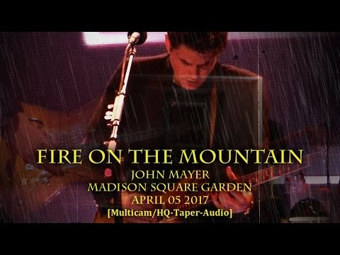 John Mayer - Fire On The Mountain (GD Cover) - 4/5/17 - MSG -[Multicam/HQ-Taper-Audio]