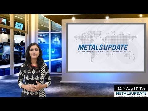 Daily Metals- Iron,Steel,Copper,Aluminium,Zinc,Nickel-Prices,News,Analysis & Forecast - 22/08/2017