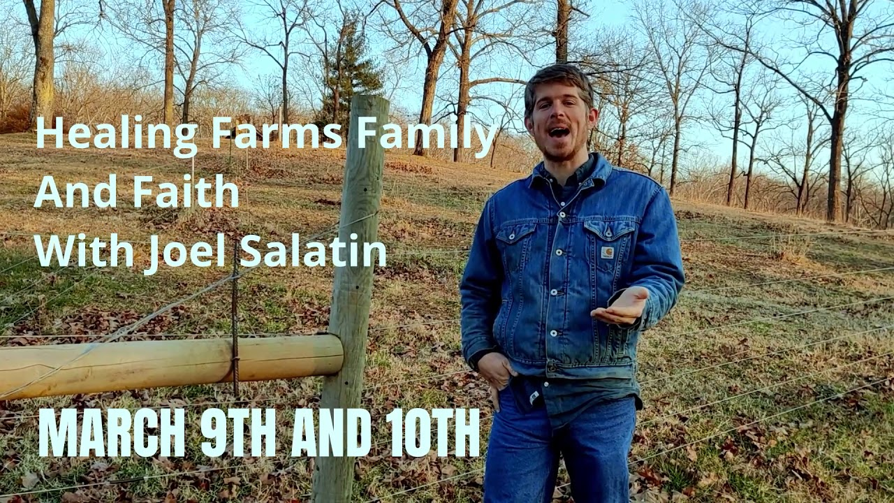 Coming March 9th-10th Joel Salatin! Join us in Missouri!!!!