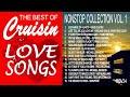 THE BEST OF CRUISIN LOVE SONGS - NONSTOP PLAYLIST VOL. 1