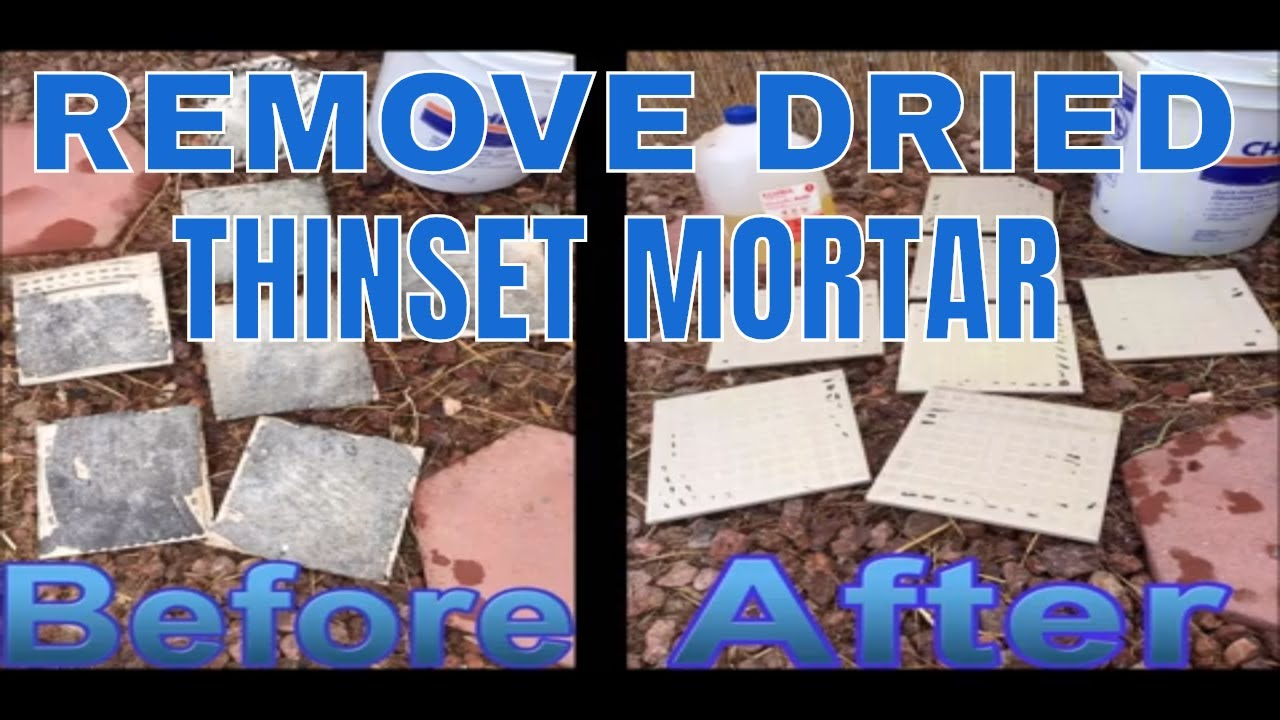 how to remove dried thinset mortar from tiles