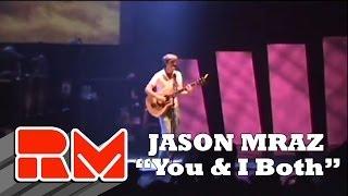 "Jason Mraz - ""You and I Both"" (Live Concert)"