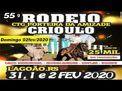 55º Rodeio Crioulo CTG Porteira da Amizade –Domingo 02 de fevereiro de 2020 – Lagoão-RS