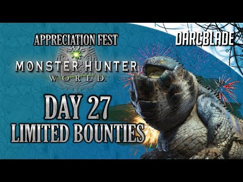 Day 27 The LAST DAY! : Appreciation Fest Limited Bounties : Monster Hunter World thumbnail