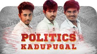Politics Kadupugal | Political Satire | Kalakki