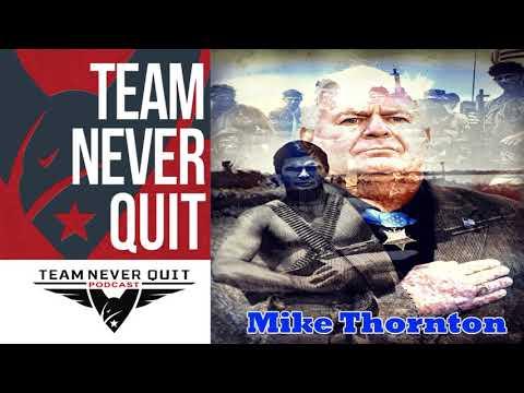 Quit Podcast- EP.#69: Mike Thornton – Medal of Honor recipient – Navy SEAL legend – Vietnam veteran
