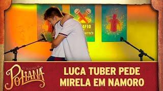 Luca Tuber pede Mirela em namoro | As Aventuras de Poliana