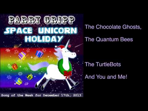 Space Unicorn Holiday - Song by Parry Gripp