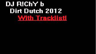 dirty dutch 2012 tracklist banger dj r chy b