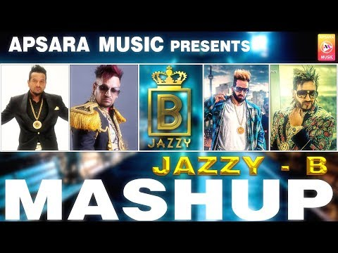 Jazzy B: Mashup |  All Songs | APSARA MUSIC | NEW MASHUP 2018
