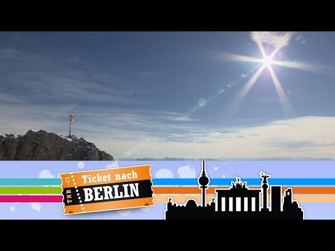 Ticket nach Berlin: Folge 1 - Zugspitze