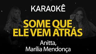 Baixar Some Que Ele Vem Atrás - Anitta e Marília Mendonça (Karaokê Version)