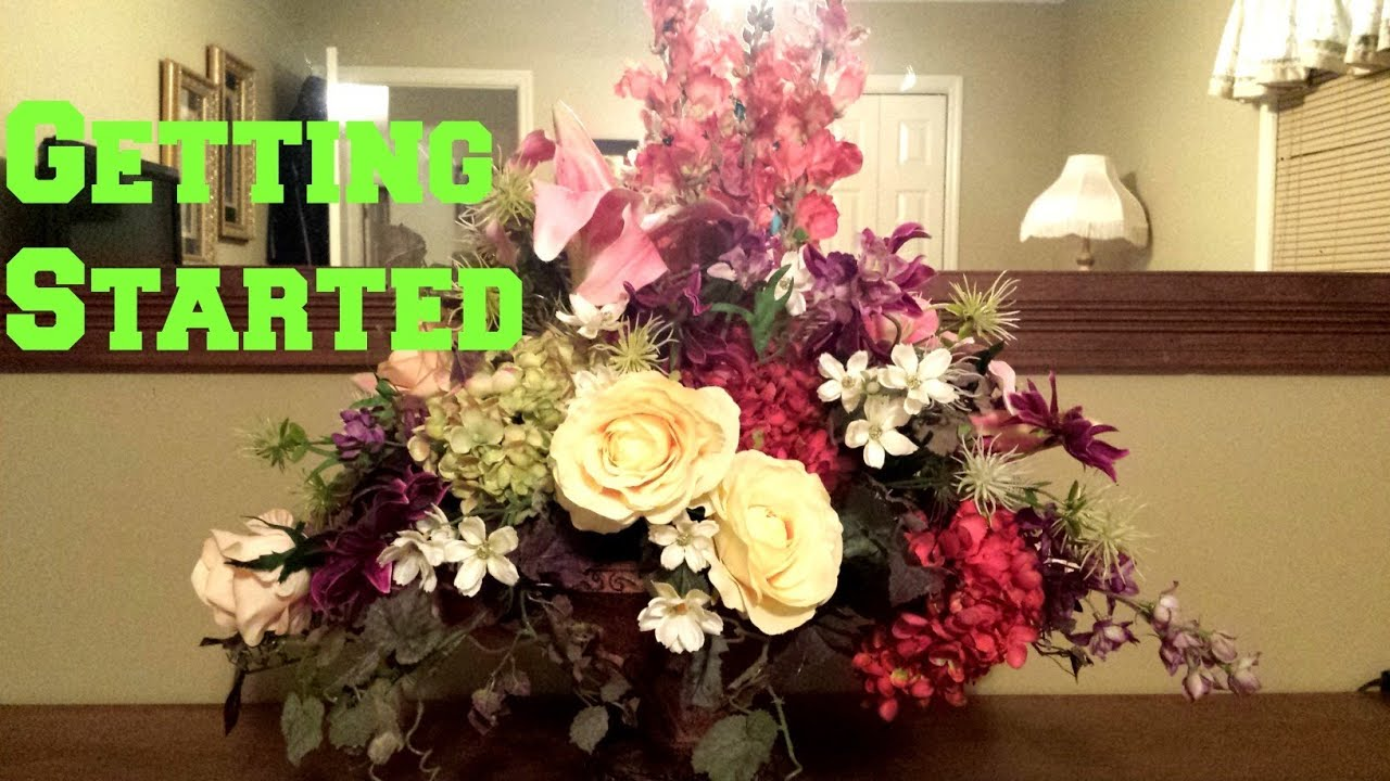 Getting Started With A Silk Floral Arrangement Youtube