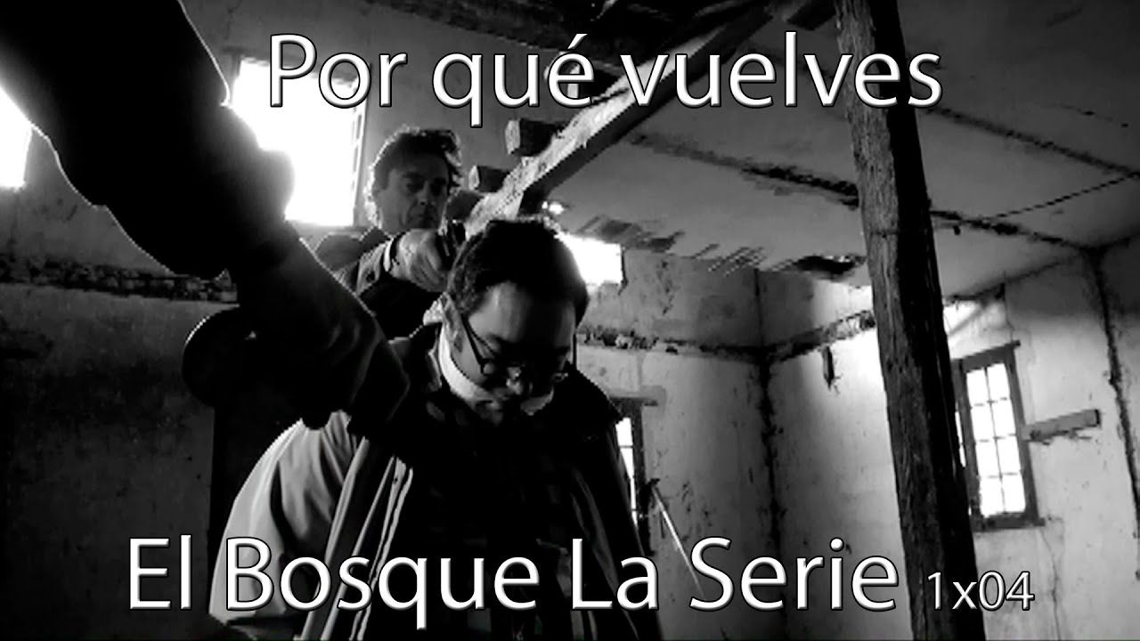 Web Serie El Bosque La Serie 1x4 Marcuxo1 Youtube