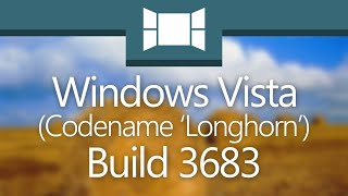 "Windows Vista Build 3683: ""Look What We Started"""