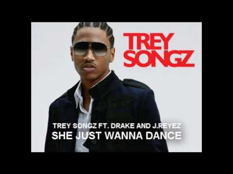Trey Songs Ft. Drake - She Just Wanna Dance FULL OFFICIAL SONG