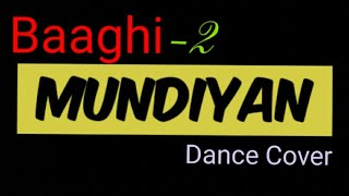 Mundiyan dance choreography || Baaghi-2|| Dance Empire Maihar || Mr-Maahi