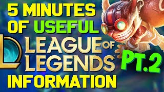 5 Minutes of USEFUL Information about League of Legends Pt.2!